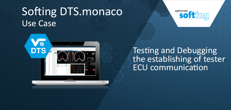 [Translate to Deutsch:] Softing DTS.monaco Use Case: Testing and Debugging the establishing of tester ECU communication