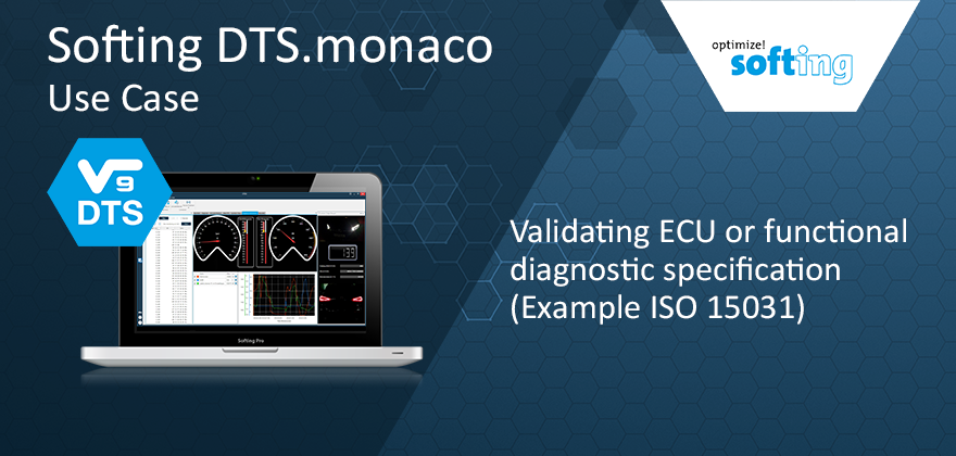 Softing DTS.monaco USe Case: Validating ECU