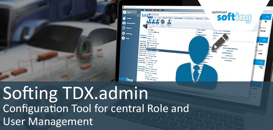 [Translate to Deutsch:] Softing TDX.admin – Configuration Tool for Central Role and User Management